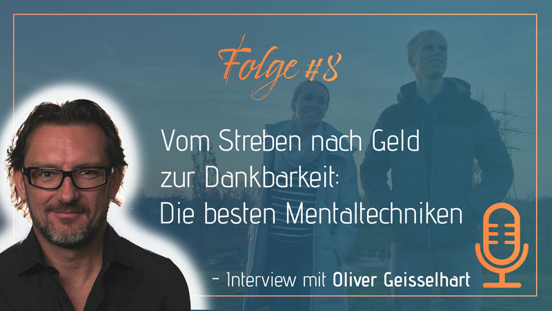 Oliver Geisselhart Interview Power-Mindset_ Mentaltechniken