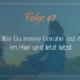Folge #7 Wie du innere Unruhe löst und im Hier und Jetzt lebst.